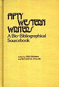 Fifty Western Writers A Bio Bibliograp