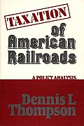 Taxation of American Railroads: A Policy Analysis