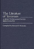 The Literature of Terrorism: A Selectively Annotated Bibliography
