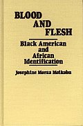 Blood and Flesh: Black American and African Identifications