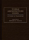 World Architecture Index: A Guide to Illustrations