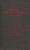 World Revolutionary Elites: Studies in Coercive Ideological Movements