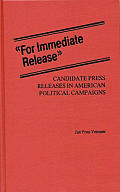 For Immediate Release: Candidate Press Releases in American Political Campaigns