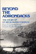 Beyond the Adirondacks: The Story of St. Regis Paper Company