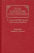 Folk Literature and Children: An Annotated Bibliography of Secondary Materials