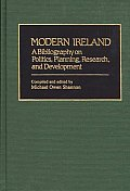 Modern Ireland: A Bibliography on Politics, Planning, Research, and Development