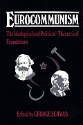 Eurocommunism: The Ideological and Political-Theoretical Foundations