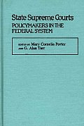 State Supreme Courts: Policymakers in the Federal System