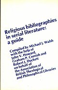 Religious Bibliographies in Serial Literature: A Guide