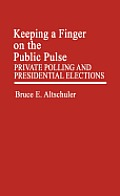 Keeping a Finger on the Public Pulse: Private Polling and Presidential Elections
