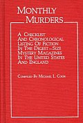 Monthly Murders: A Checklist and Chronological Listing of Fiction in the Digest-Size Mystery Magazines in the United States and England