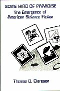Some Kind of Paradise: The Emergence of American Science Fiction