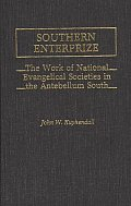 Southern Enterprize: The Work of National Evangelical Societies in the Antebellum South