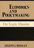 Economics and Policymaking: The Tragic Illusion