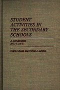Student Activities in the Secondary Schools: A Handbook and Guide