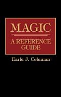 Magic: A Reference Guide
