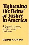 Tightening the Reins of Justice in America: A Comparative Analysis of the Criminal Jury Trial in England and the United States