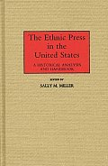 The Ethnic Press in the United States: A Historical Analysis and Handbook
