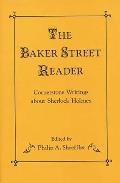 The Baker Street Reader: Cornerstone Writings about Sherlock Holmes