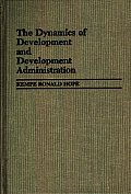 The Dynamics of Development and Development Administration