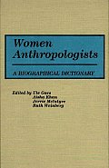 Women Anthropologists: A Biographical Dictionary