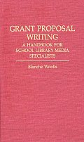 Grant Proposal Writing: A Handbook for School Library Media Specialists
