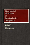 Biographical Dictionary of Russian/Soviet Composers