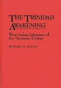 The Trinidad Awakening: West Indian Literature of the Nineteen-Thirties
