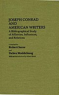 Joseph Conrad and American Writers: A Bibliographical Study of Affinities, Influences, and Relations