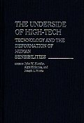 The Underside of High-Tech: Technology and the Deformation of Human Sensibilities