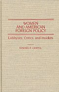 Women and American Foreign Policy: Lobbyists, Critics, and Insiders