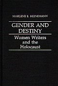 Gender and Destiny: Women Writers and the Holocaust