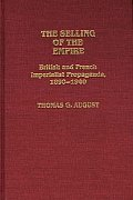 The Selling of the Empire: British and French Imperialist Propaganda, 1890-1940