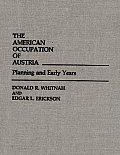 The American Occupation of Austria: Planning and Early Years