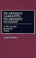 Picaresque Narrative, Picaresque Fictions: A Theory and Research Guide
