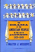 Heralds of Promise: The Drama of the American People During the Age of Jackson, 1829-1849