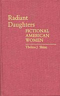 Radiant Daughters: Fictional American Women