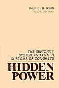 Hidden Power: The Seniority System and Other Customs of Congress