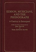 Edison, Musicians, and the Phonograph: A Century in Retrospect