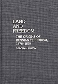 Land and Freedom: The Origins of Russian Terrorism, 1876-1879