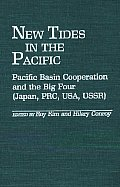 New Tides in the Pacific: Pacific Basin Cooperation and the Big Four (Japan, Prc, Usa, Ussr)