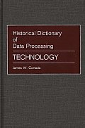 Historical Dictionary of Data Processing: Technology