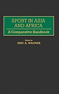 Sport in Asia and Africa: A Comparative Handbook