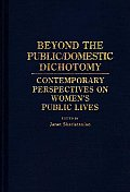 Beyond the Public/Domestic Dichotomy: Contemporary Perspectives on Women's Public Lives