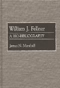 William J. Fellner: A Bio-Bibliography