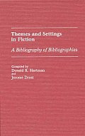 Themes and Settings in Fiction: A Bibliography of Bibliographies
