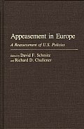 Appeasement in Europe: A Reassessment of U.S. Policies