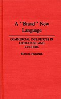 A Brand New Language: Commercial Influences in Literature and Culture