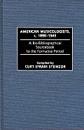 American Musicologists, C. 1890-1945: A Bio-Bibliographical Sourcebook to the Formative Period