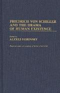 Friedrich Von Schiller and the Drama of Human Existence